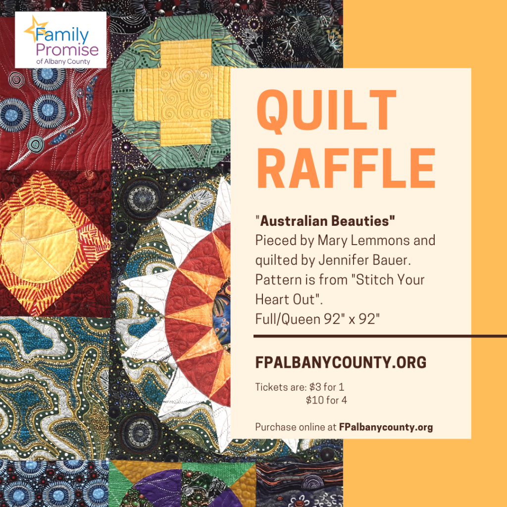 "Family Promise of Albany County is hosting their 2020 Quilt Raffle. The quilt up for raffle is ""Australian Beauties,"" pieced by Mary Lemmons and quilted by Jennifer Bauer. The pattern is from ""Stitch Your Heart Out."" The finished quilt is a full or queen size, measuring 92 inches square. Tickets are one for three dollars or four for ten dollars. Purchase online at www.fpalbanycounty.org."